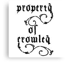Property of Crowley Canvas Print
