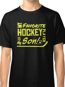 My Favorite Hockey Player Is My son Classic T-Shirt