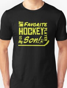 My Favorite Hockey Player Is My son Unisex T-Shirt