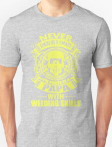 Never Underestimate Power Of  Papa With Welding Skills T-Shirt