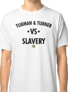 TUBMAN & TURNER VS. SLAVERY Classic T-Shirt