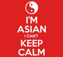 I'm Asian I Can't Keep Calm Kids Tee