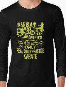 Real Girls Practice Karate Long Sleeve T-Shirt