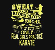 Real Girls Practice Karate Unisex T-Shirt