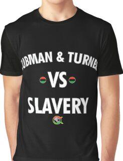 TUBMAN & TURNER VS. SLAVERY 2 Graphic T-Shirt