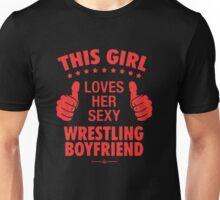 This Girl Loves Her Sexy Wrestling Boyfriend Unisex T-Shirt