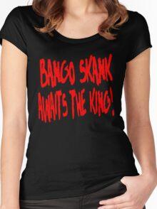 Bango Skank Awaits The King Women's Fitted Scoop T-Shirt
