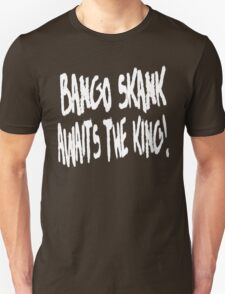 Bango Skank Awaits The King (white variant) T-Shirt