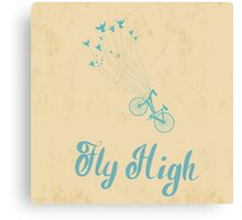 Remind yourself every day to Fly High Canvas Print