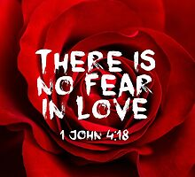 There is no fear in love by JenielsonDesign