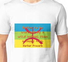 Better To Be Watched - Berber Proverb Unisex T-Shirt