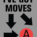 I've got moves by Jonah Block