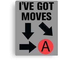 I've got moves Canvas Print