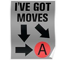 I've got moves Poster