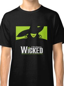 Wicked Broadway Musical - Untold Story about Wizard Of Oz - T-Shirt Classic T-Shirt