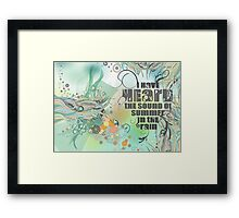 I Heard the sound of summer in the Rain Framed Print