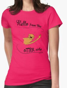 hello from the otter side Womens Fitted T-Shirt