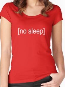 No Sleep Text Women's Fitted Scoop T-Shirt