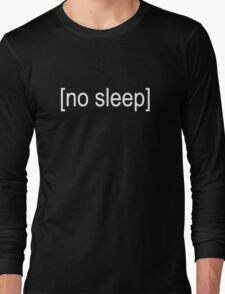 No Sleep Text Long Sleeve T-Shirt