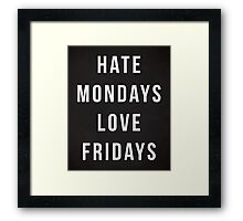 Hate Mondays Funny Quote Framed Print