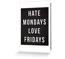 Hate Mondays Funny Quote Greeting Card