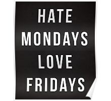 Hate Mondays Funny Quote Poster