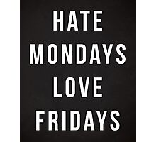 Hate Mondays Funny Quote Photographic Print