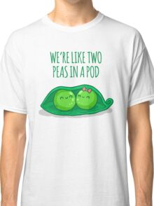 Two peas in a pod Classic T-Shirt