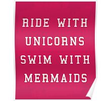 Ride With Unicorns Quote Poster