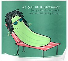 As Cool As A Cucumber TShirt Poster