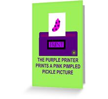 The Purple Printer Prints A Pink Pimpled Pickle Picture Greeting Card