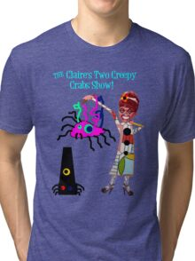 The Claire's Two Creepy Crabs Show! Tri-blend T-Shirt