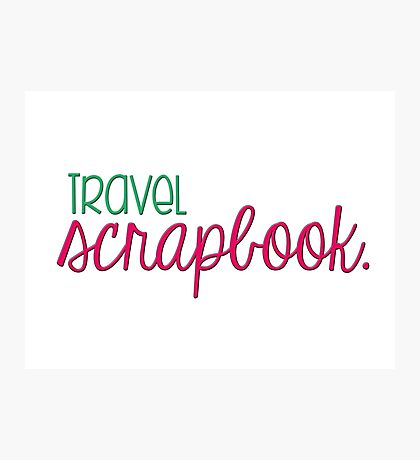 Travel Scrapbook Photographic Print