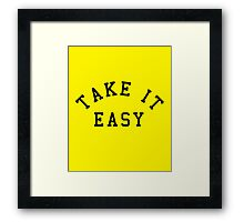 Take It Easy Quote Framed Print