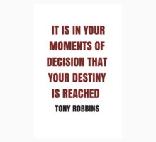 IT IS IN YOUR MOMENTS OF DECISION THAT YOUR DESTINY  IS REACHED  One Piece - Long Sleeve