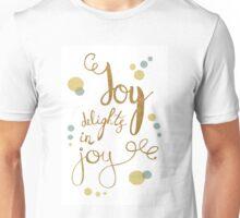Joy delights in joy. Inspirational Shakespeare quote.  Unisex T-Shirt