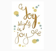 Joy delights in joy. Inspirational Shakespeare quote.  Unisex T-Shirt