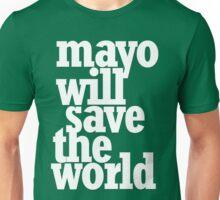 Mayo Will Save the World Unisex T-Shirt