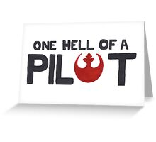 That's One Hell of a Pilot! Greeting Card