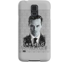 Jim Moriarty- Say hello to the virus Samsung Galaxy Case/Skin