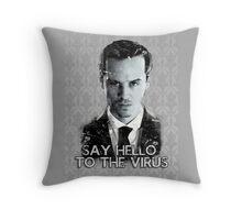 Jim Moriarty- Say hello to the virus Throw Pillow