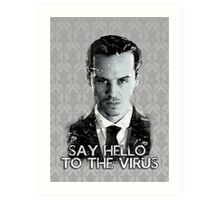 Jim Moriarty- Say hello to the virus Art Print