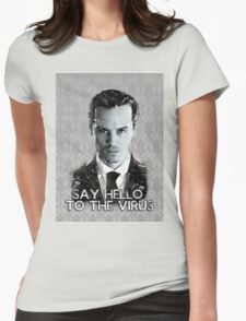 Jim Moriarty- Say hello to the virus Womens Fitted T-Shirt