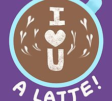 I love you - A latte! by TearsFromVenus