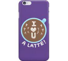 I love you - A latte! iPhone Case/Skin