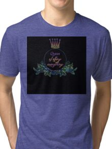 queen of effing everything Tri-blend T-Shirt