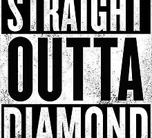STRAIGHT OUTTA DIAMOND by Ntinho