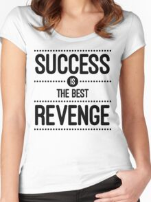 Success Is The Best Revenge Quote Women's Fitted Scoop T-Shirt