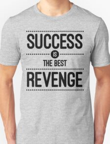 Success Is The Best Revenge Quote T-Shirt