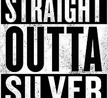 STRAIGHT OUTTA SILVER by Ntinho